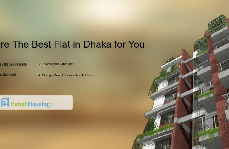 Step by step instructions to Figure the Best Flat in Dhaka for You